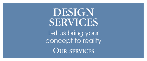 Design services Let us bring your concept to reality